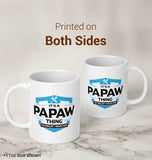 It's A Papaw Thing You Wouldn't Understand - Mug