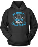 My Favorite Hockey Player Calls Me Dad Pullover Hoodie Sweatshirt