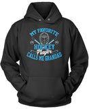 My Favorite Hockey Player Calls Me Grandad Pullover Hoodie Sweatshirt