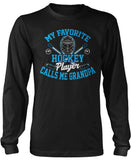My Favorite Hockey Player Calls Me Grandpa Long Sleeve T-Shirt
