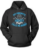 My Favorite Hockey Player Calls Me Nanny Pullover Hoodie Sweatshirt