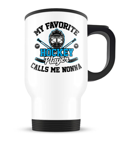 My Favorite Hockey Player Calls Me Nonna - Travel Mug