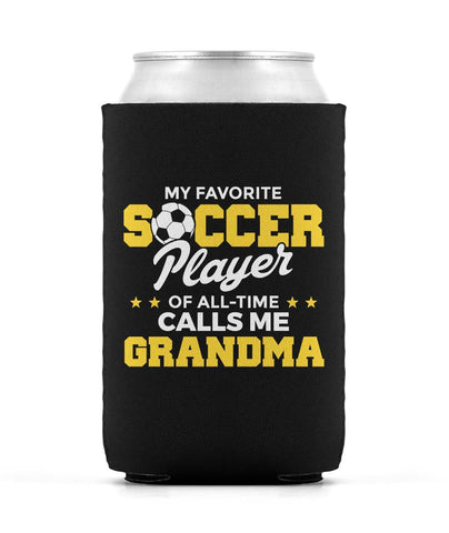 My Favorite Soccer Player Calls Me Grandma - Can Cooler