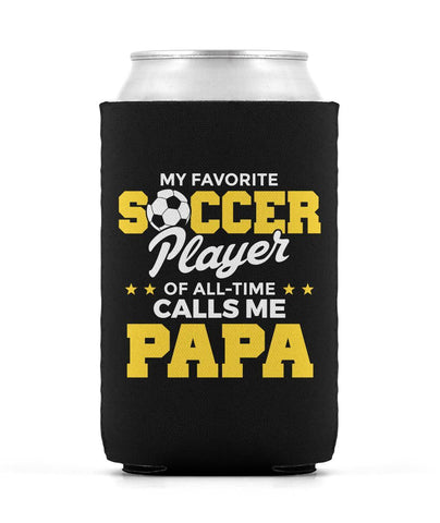 My Favorite Soccer Player Calls Me Papa - Can Cooler