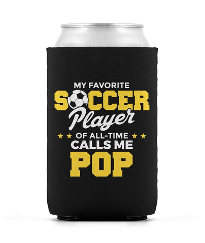 My Favorite Soccer Player Calls Me Pop - Can Cooler