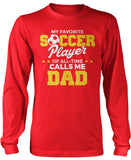 My Favorite Soccer Player Calls Me Dad Longsleeve T-Shirt