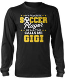 My Favorite Soccer Player Calls Me Gigi Longsleeve T-Shirt