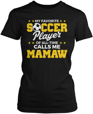My Favorite Soccer Player Calls Me Mamaw Women's Fit T-Shirt