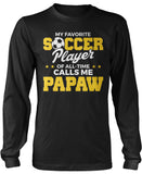 My Favorite Soccer Player Calls Me Papaw Longsleeve T-Shirt