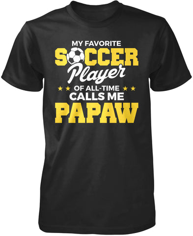My Favorite Soccer Player Calls Me Papaw T-Shirt