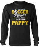My Favorite Soccer Player Calls Me Pappy Longsleeve T-Shirt