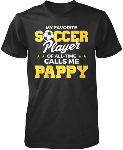 My Favorite Soccer Player Calls Me Pappy T-Shirt