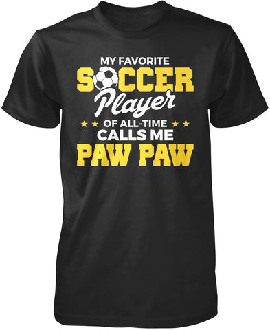 My Favorite Soccer Player Calls Me Paw Paw T-Shirt