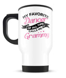 My Favorite Dancer Calls Me Grammy - Travel Mug