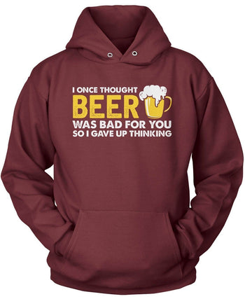 I Once Thought Beer Was Bad for You - T-Shirts