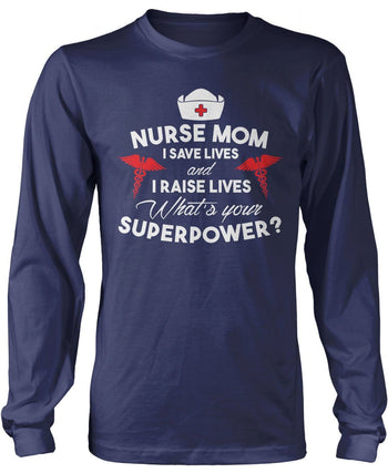 Nurse Mom Whats Your Superpower? Long Sleeve T-Shirt