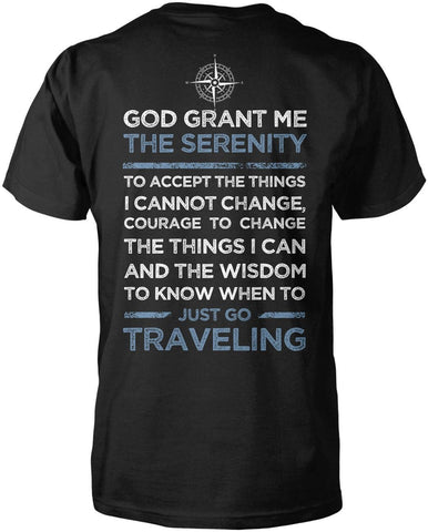 God Grant Me Serenity To Just Go Traveling T-Shirt