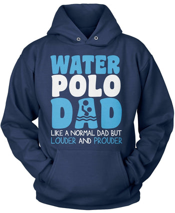 Loud and Proud Water Polo Dad - Pullover Hoodie / Navy / S
