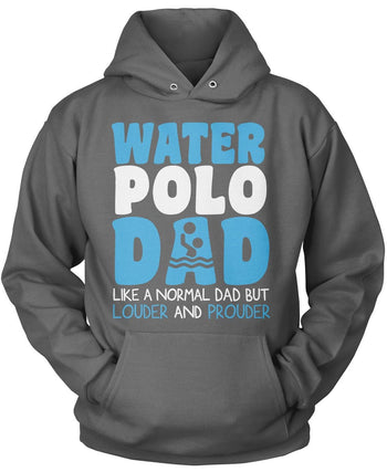 Loud and Proud Water Polo Dad - Pullover Hoodie / Dark Heather / S