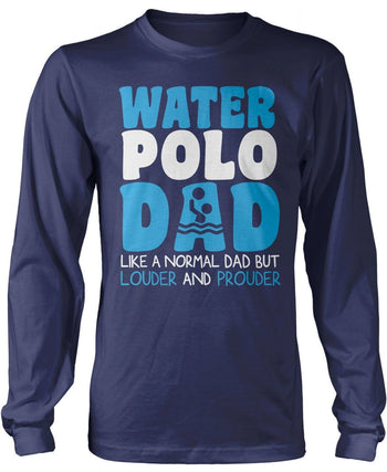 Loud and Proud Water Polo Dad - Long Sleeve T-Shirt / Navy / S