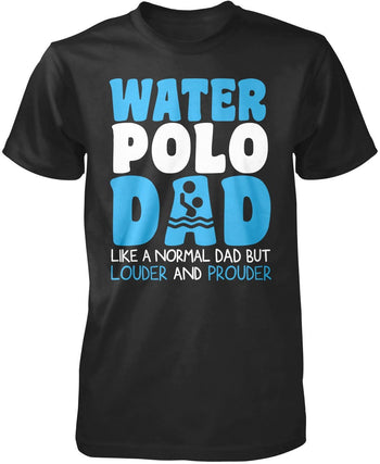 Loud and Proud Water Polo Dad T-Shirt