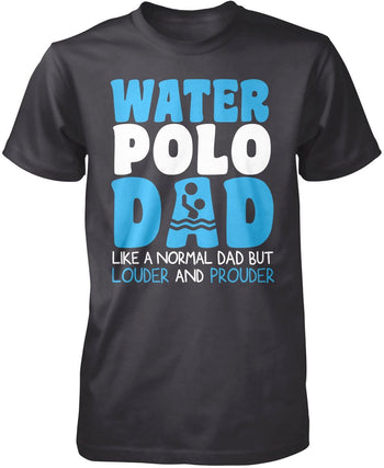 Loud and Proud Water Polo Dad - Premium T-Shirt / Dark Heather / S