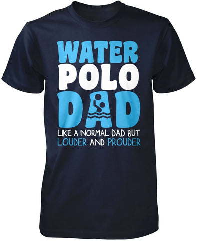 8a823358a ... T-Shirt; Loud and Proud Water Polo Dad ...