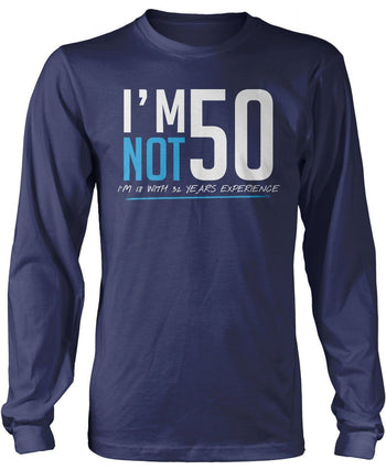 I'm Not 50 - Long Sleeve T-Shirt / Navy / S