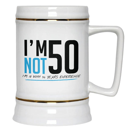 I'm Not 50 - Beer Stein