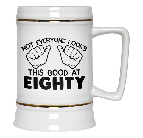 Not Everyone Looks This Good at Eighty - Beer Stein