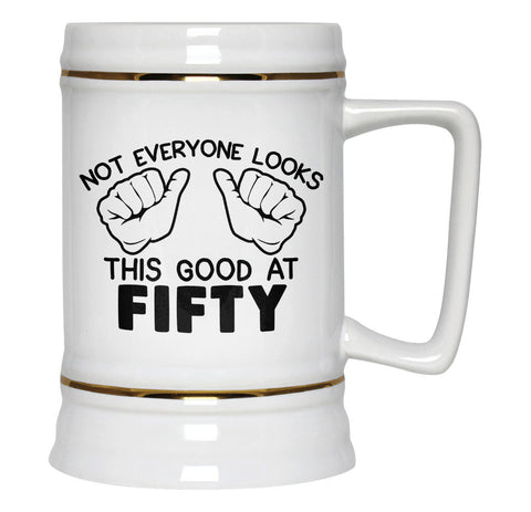 Not Everyone Looks This Good at Fifty - Beer Stein