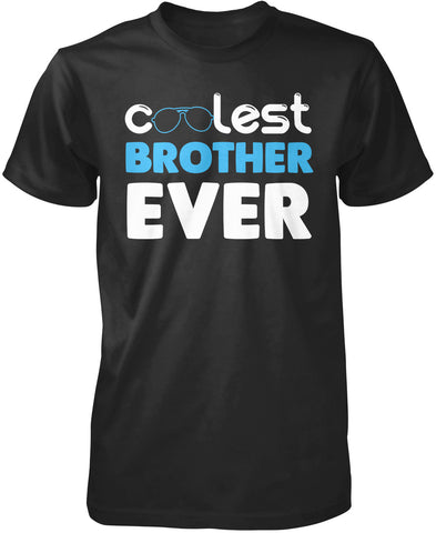 Coolest Brother Ever T-Shirt