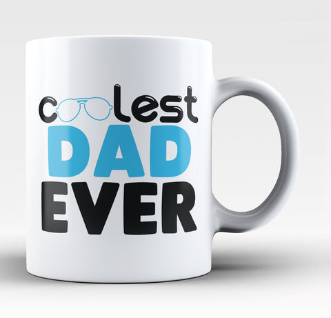 Coolest Dad Ever Coffee Mug