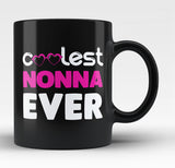 Coolest Nonna Ever - Black Mug / Tea Cup