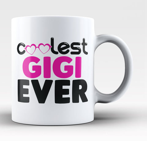 Coolest Gigi Ever Coffee Mug