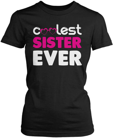 Coolest Sister Ever Women's Fit T-Shirt