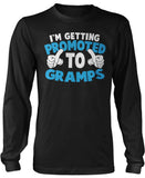 I'm Getting Promoted to Gramps Long Sleeve T-Shirt