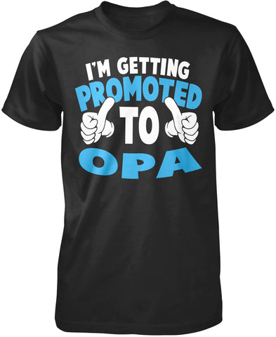 'm Getting Promoted to Opa T-Shirt