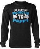 I'm Getting Promoted to Pappy Long Sleeve T-Shirt