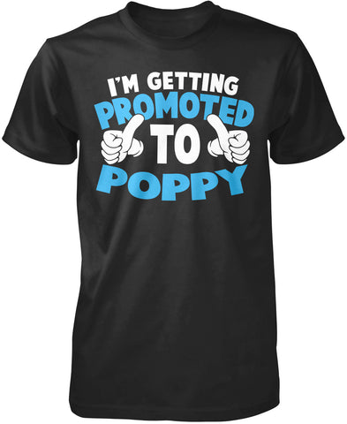 I'm Getting Promoted to Poppy T-Shirt