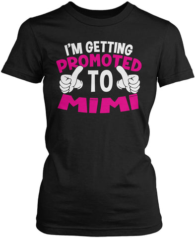 I'm Getting Promoted to Mimi Women's Fit T-Shirt