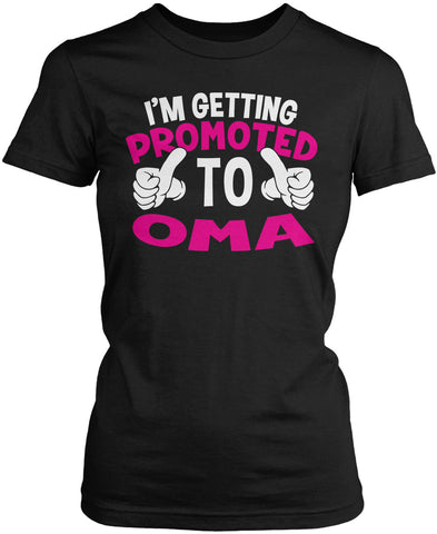 I'm Getting Promoted to Oma Women's Fit T-Shirt