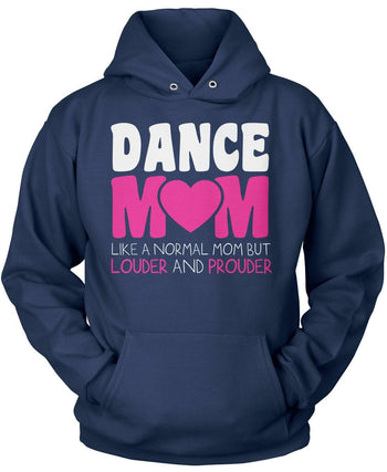 Loud and Proud Dance Mom - Pullover Hoodie / Navy / S