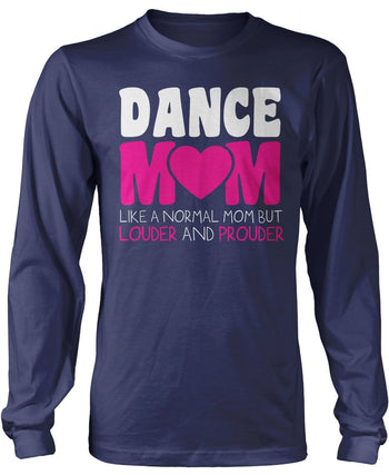Loud and Proud Dance Mom - Long Sleeve T-Shirt / Navy / S