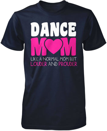 Loud and Proud Dance Mom - Premium T-Shirt / Navy / S