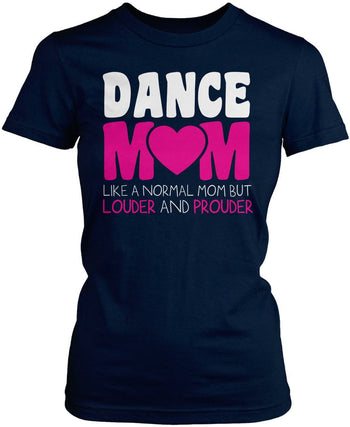 Loud and Proud Dance Mom - Women's Fit T-Shirt / Navy / S