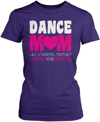 Loud and Proud Dance Mom - Women's Fit T-Shirt / Purple / S