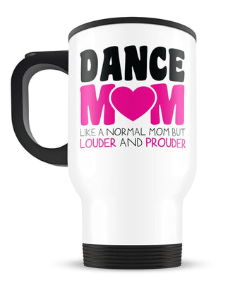 Loud and Proud Dance Mom - Travel Mug - [variant_title]
