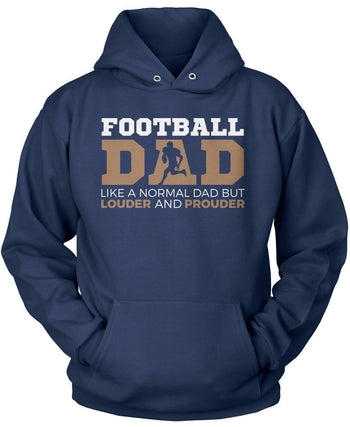 Loud and Proud Football Dad - Pullover Hoodie / Navy / S