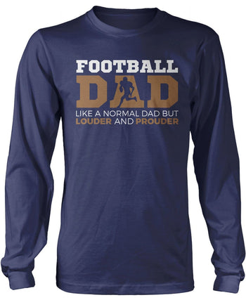 Loud and Proud Football Dad - Long Sleeve T-Shirt / Navy / S